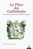 La flore des cathédrales : le symbolisme floral dans l'architecture religieuse