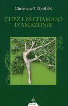 Chez les chamans d'Amazonie