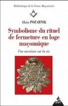 Symbolisme du rituel de fermeture en loge maçonnique - Une ouverture sur la vie