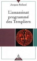 L'assassinat programmé des Templiers