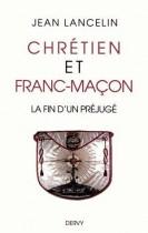 Chrétien et franc-maçon - La fin d'un préjugé