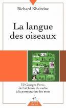 La langue des oiseaux - Tome 2, Georges Perec : De l'alchimie du verbe à la permutation des mots