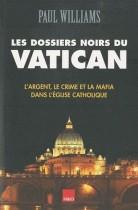 Les Dossiers Noirs du Vatican - L'argent, le crime et la mafia dans l'Eglise catholique
