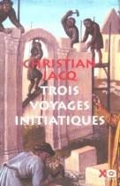 Trois voyages initiatiques : La confrérie des Sages du Nord. Le message des constructeurs de cathédrales. Le voyage initiatique ou Les trente-trois degrés de la Sagesse
