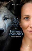 Femmes chamanes - Rencontres initiatiques