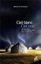Ciel blanc, ciel noir - Une initiation au chamanisme mongol