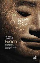 Fusion - Bouddhisme & chamanisme, un coeur à coeur spirituel