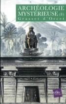 Archéologie mystérieuse. Volume 1