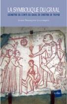 """La symbolique du Graal - Géométrie du conte du Graal de Chrétien de Troyes """"Perceval ou le conte du Graal"""""""