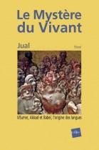 Le Mystère du Vivant - Tome 2 : Sumer, Akkad et Babel, l'origine des langues
