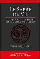 Le sabre de vie - Les enseignements secrets de la maison du Shôgun