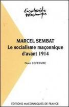 35 Marcel Sembat - Le socialisme maçonnique d'avant 1914