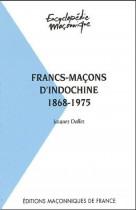 39 Francs-maçons d'Indochine 1868-1975