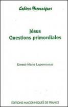 10 Jésus, questions primordiales