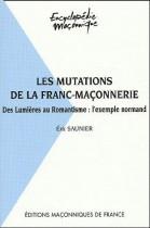 40 Les mutations de la franc-maçonnerie - Des Lumières au Romantisme : l'exemple normand
