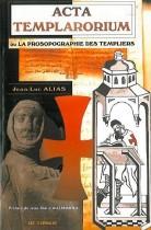 Acta Templarorium ou la  Prosopographie des templiers