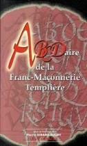 Abécédaire de la Franc-Maçonnerie Templière