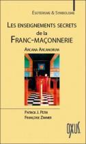 Les enseignements secrets de la Franc-Maçonnerie - Arcana Arcanorum