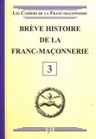 03. Brève histoire de la franc-maçonnerie