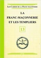 13.La Franc-maçonnerie et les Templiers