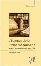 L'essence de la franc-maçonnererie à travers ses textes fondateurs (1356-1751)
