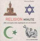 Religion minute - 200 concepts clés expliqués en un instant