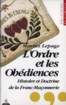L'Ordre et les obédiences - Histoire et doctrine de la franc-maçonnerie