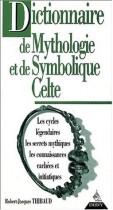 Dictionnaire de mythologie et de symbolique celte