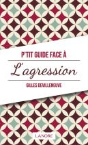 P'tit Guide face à l'Agression