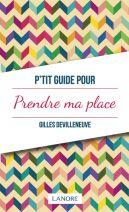 P'tit Guide pour Prendre ma place