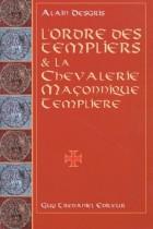 L'ordre des Templiers et la chevalerie maçoninque Templiere Au travers de leurs oeuvres ésotériques et mystiques