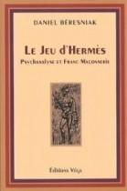 Le jeu d'Hermès. Psychanalyse et franc-maçonnerie