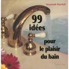 99 Idées pour le plaisir du bain