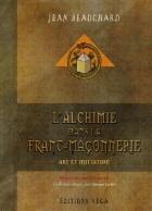 L'alchimie dans la Franc-Maçonnerie - Art et initiation