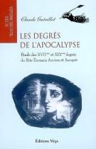 Les degrés de l'Apocalypse - Etude des XVIIème et XIXème degrés du Rite Ecossais Ancien et Accepté