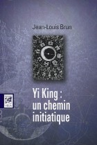 Yi Jing : un chemin initiatique