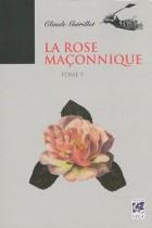 La rose maçonnique - Tome 1