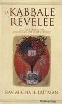 La Kabbale révélée - Guide personnel pour une vie plus sereine