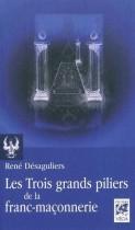 Les Trois grands piliers de la franc-maçonnerie - Colonnes et chandeliers dans la tradition maçonnique