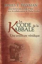 Le code de la kabbale - Une aventure véridique
