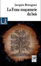La Franc-Maçonnerie du bois