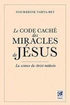 Le code caché des miracles de Jésus - La science du Christ médecin