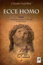 Ecce Homo - Essai enrichi par quelques oeuvres de Joseph Matar