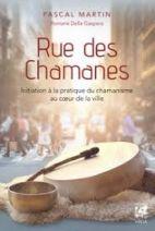 Rue des chamanes - Initiation à la pratique du chamanisme au coeur de la ville
