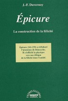 Epicure - La construction de la félicité