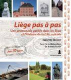 Liège pas à pas - Une promenade guidée dans les lieux et l'histoire de la cité ardente