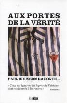 Aux portes de la vérité : Paul Brusson raconte