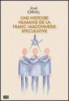 Une histoire humaine de la franc-maçonnerie spéculative