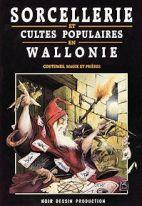 SORCELLERIE ET CULTES POPULAIRES EN WALLONIE