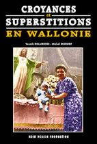 CROYANCES ET SUPERSTITIONS EN WALLONIE